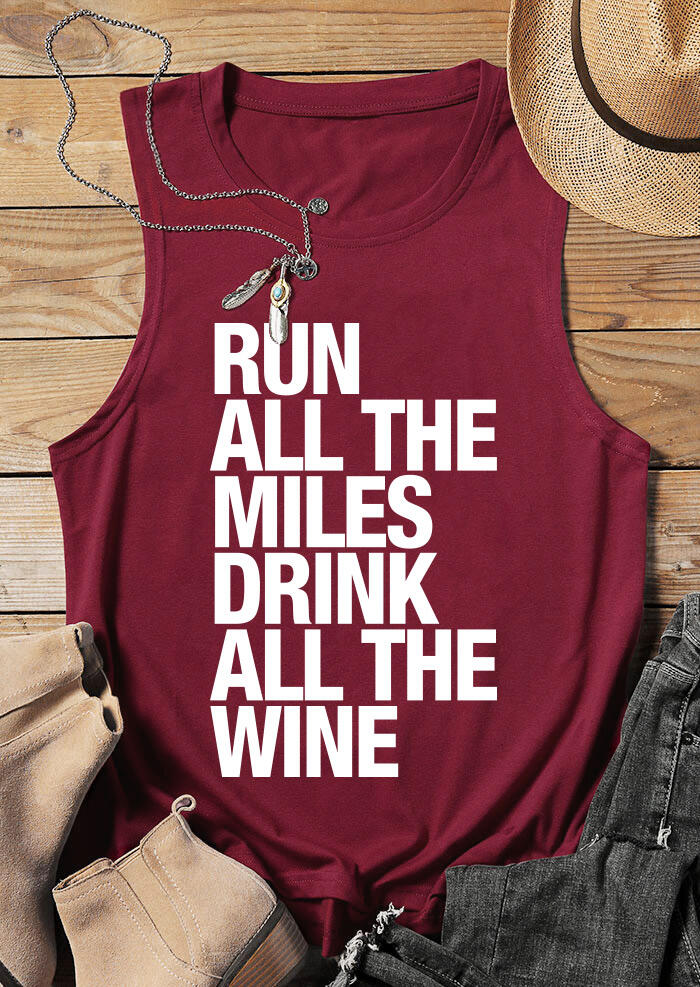 Run All The Miles Drink All The Wine Tank – Burgundy