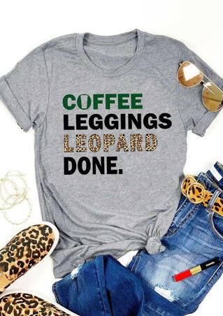 Coffee Leggings Leopard Done T-Shirt Tee - Gray