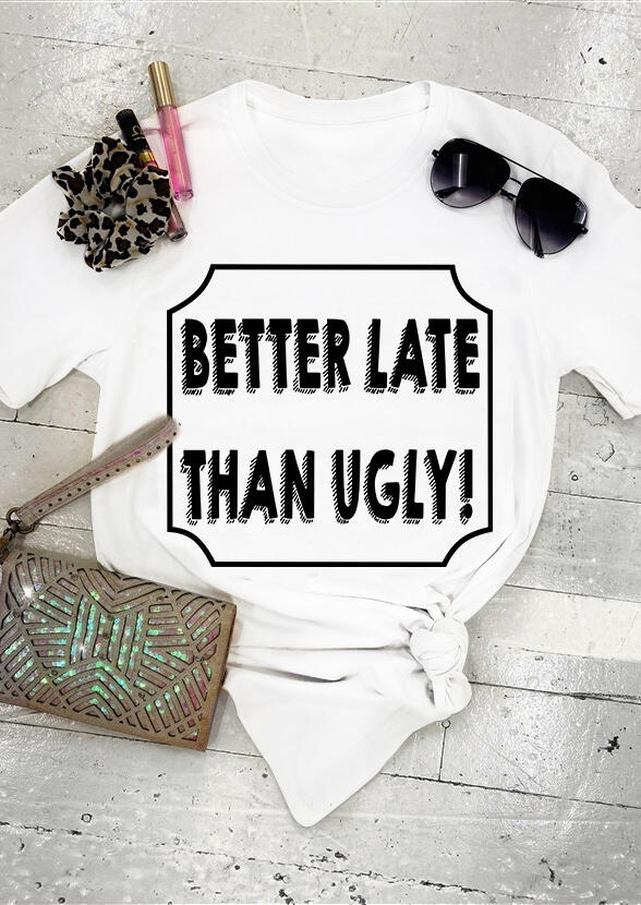 Tees T-shirts Better Late Than Ugly T-Shirt Tee in White. Size: S,M,XL фото