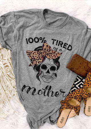 Leopard Printed 100% Tired As A Mother T-Shirt Tee - Gray