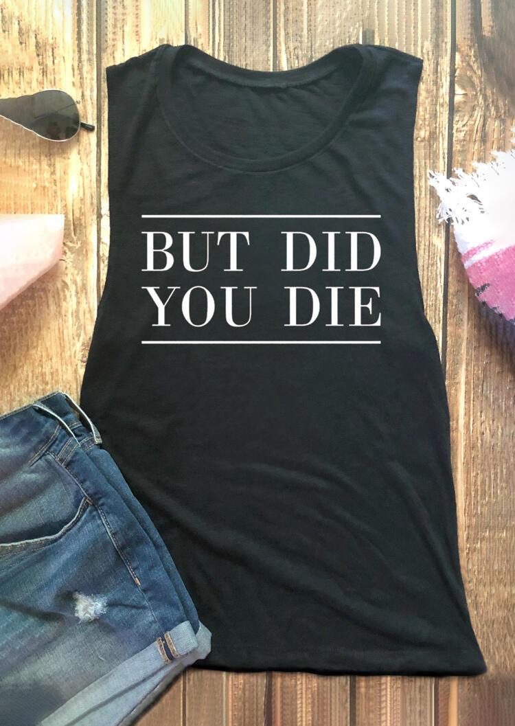 But Did You Die Tank - Black