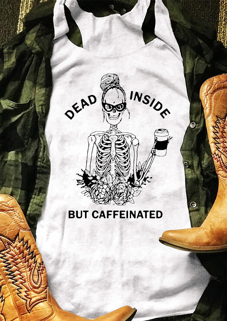 Tank Tops Dead Inside But Caffeinated Tank - White. Size: S,M,L,XL,2XL,3XL фото