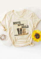 Boots Before Heels T-Shirt Tee