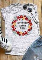 Summer Outfits Floral Don't Stand So Close To Me T-Shirt Tee
