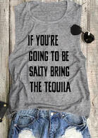 Summer Outfits If You're Going To Be Salty Bring The Tequila Tank