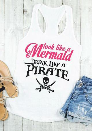 Look Like A Mermaid Drink Like A Pirate Tank - White