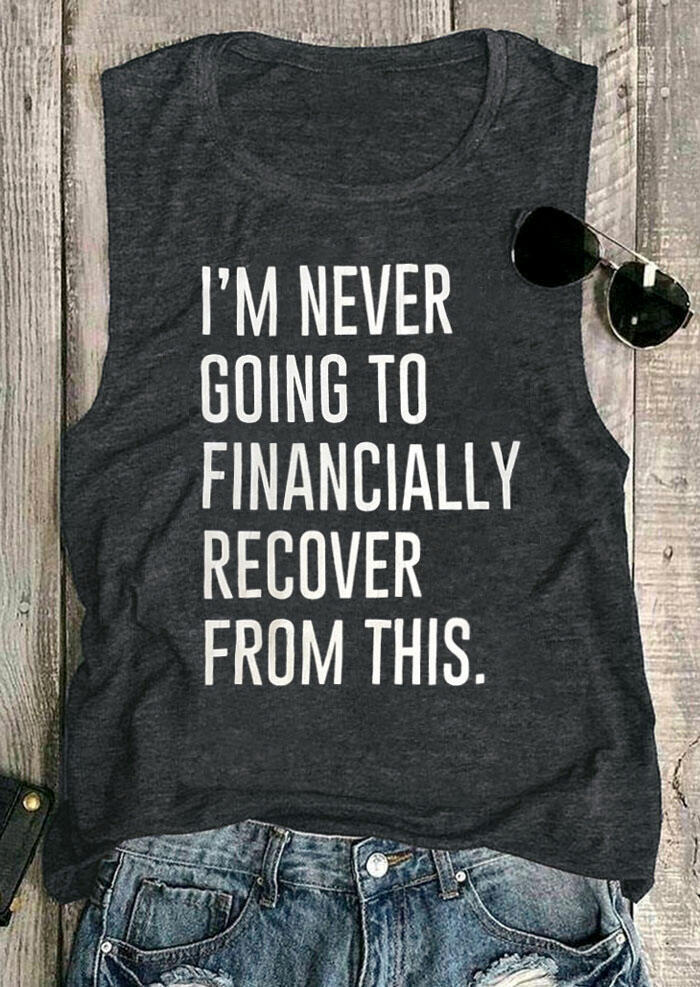 Tank Tops I'm Never Going To Financially Recover From This Tank in Dark Grey. Size: M,L,XL фото