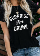 Surprise I'm Drunk T-Shirt Tee - Black