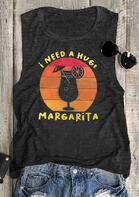 I Need A Huge Margarita Tank