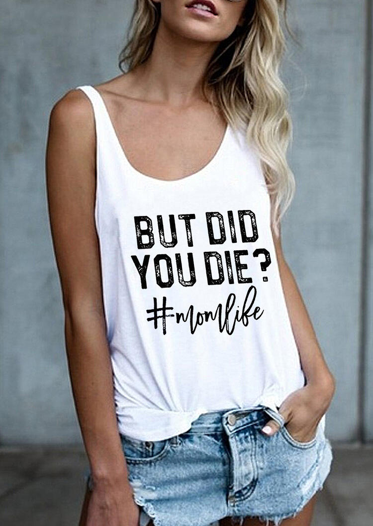 But Did You Die Mom Life Tank - White фото