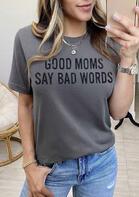 Good Moms Say Bad Words T-Shirt Tee