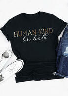 Human Kind Be Both T-Shirt Tee