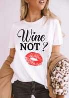 Wine Not Lips O-Neck T-Shirt Tee