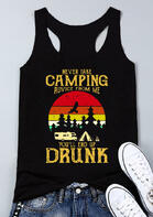 Never Take Camping Advice From Me You'll End Up Drunk Tank