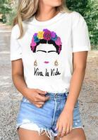 Viva La Vida Flower T-Shirt