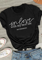 In Love With My Best Life Motherhood T-Shirt