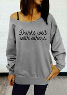 Drinks Well With Others Long Sleeve Casual Sweatshirt