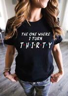 The One Where I Turn Thirty Birthday T-Shirt