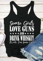 Some Girls Love Guns And Drink Whiskey Star Tank
