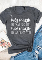 Holy Enough To Pray For You T-Shirt Tee - Gray