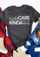 Presale - Kinda Care Kinda Don't T-Shirt