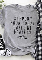 Support Your Local Caffeine Dealers T-Shirt