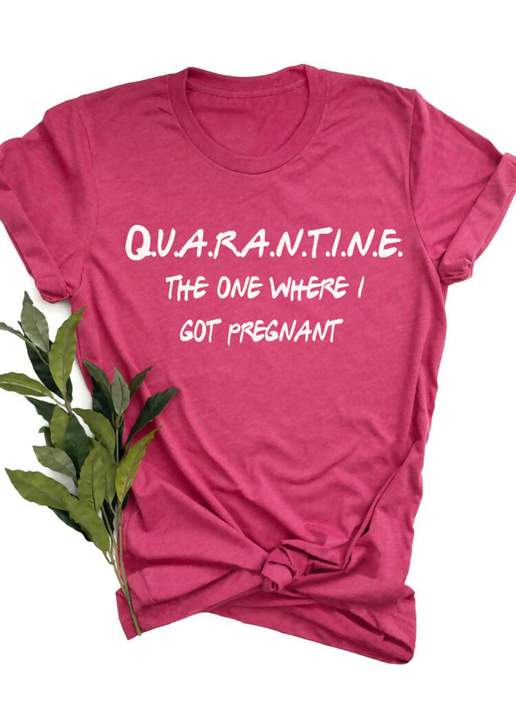 Quarantine The One Where I Got Pregnant Mom T-Shirt Tee - Rose Red