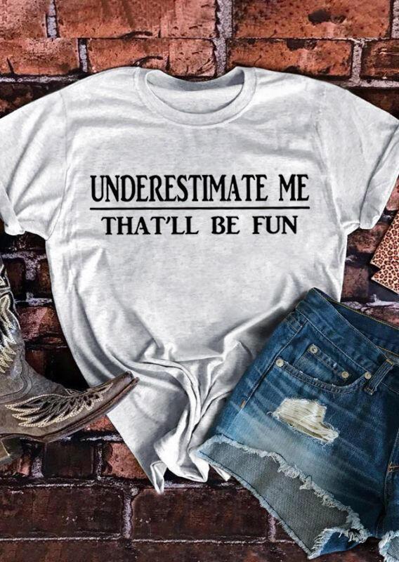 Fairyseason coupon: Underestimate Me That'll Be Fun T-Shirt Tee - Gray