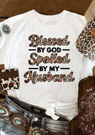 Leopard Blessed By God Spoiled By My Husband T-Shirt Tee - White