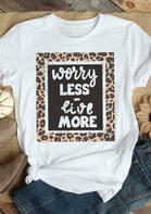 Worry Less Live More Leopard Splicing T-Shirt