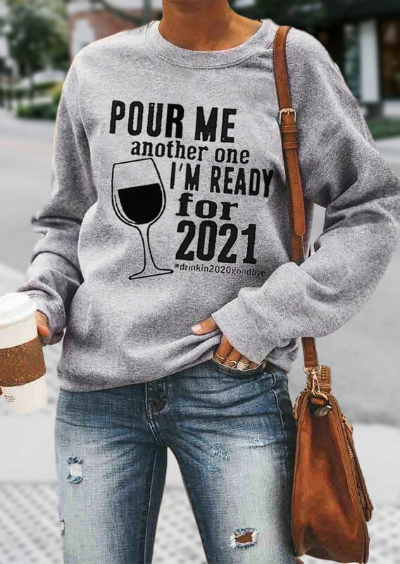 I'm Ready For 2021 Drinking Glass Letter Graphic Sweatshirt - Gray