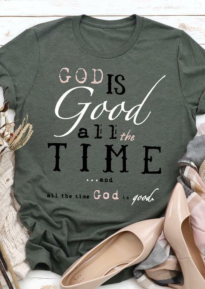 God Is Good All The Time O-Neck T-Shirt Tee - Gray