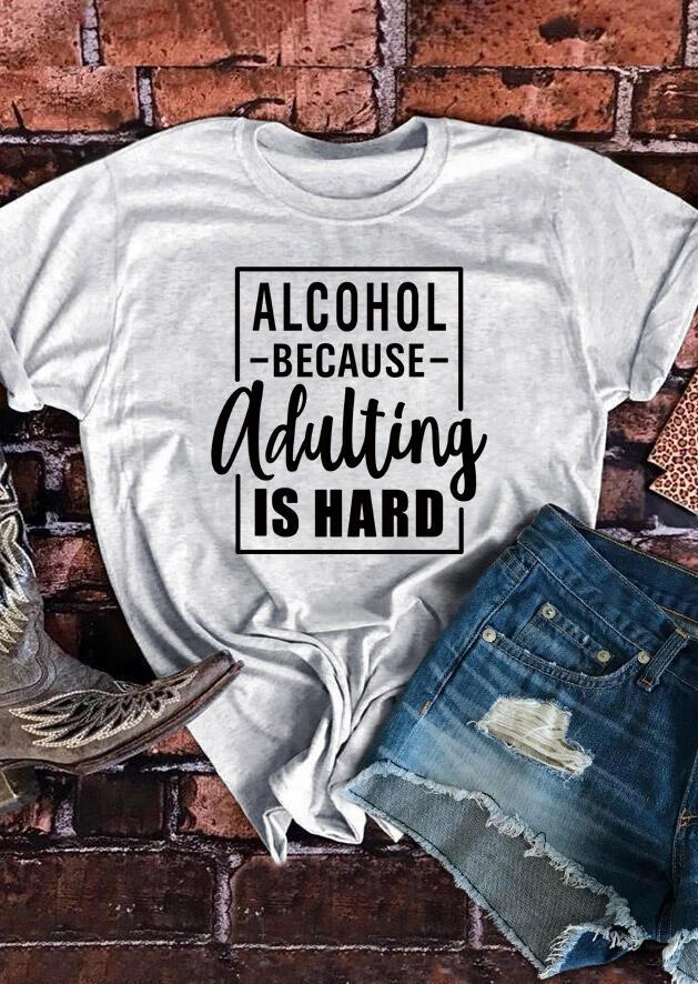 Fairyseason / Alcohol Because Adulting Is Hard T-Shirt Tee - Light Grey