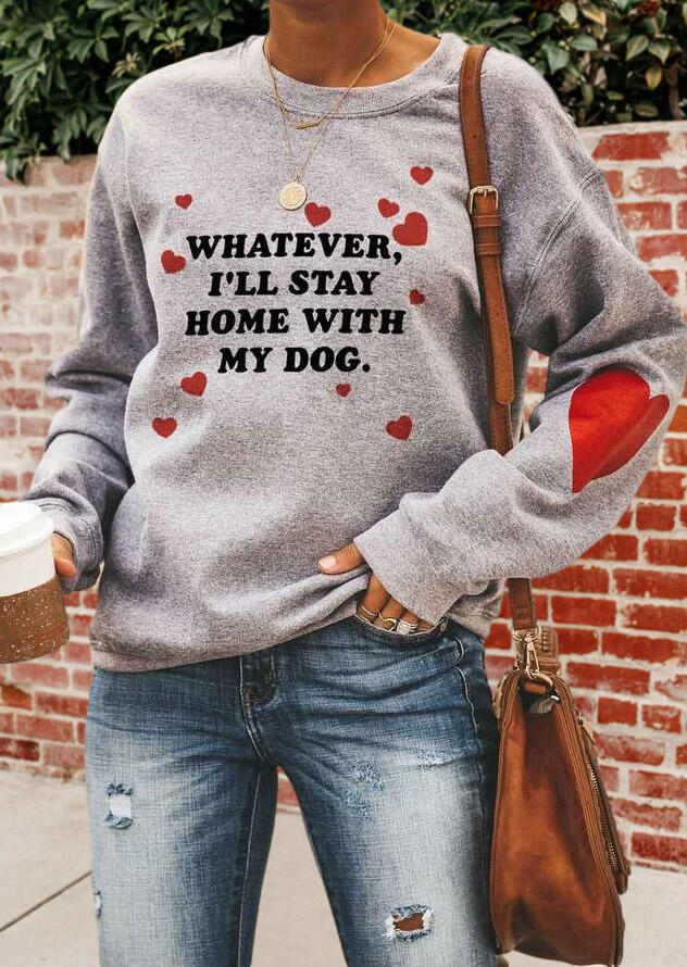 Whatever I'll Stay Home With My Dog Heart Sweatshirt - Gray