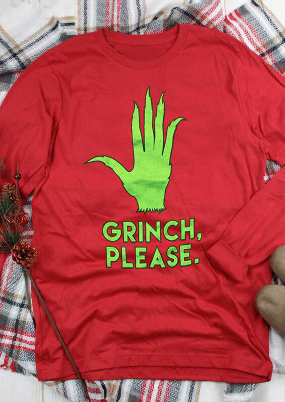 Grinch Please O-Neck Long Sleeve T-Shirt Tee - Red