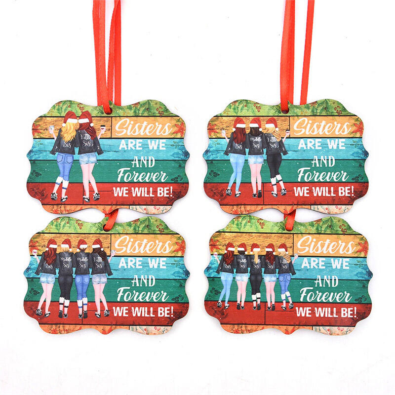Sisters Are We And Forever We Will Be Christmas Ornament