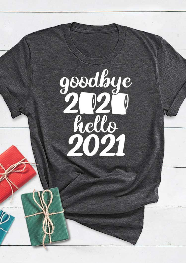 Goodbye 2020 Hello 2021 O-Neck T-Shirt Tee - Dark Grey