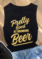 Pretty Good At Drinking Beer Tank - Black