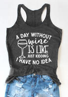 A Day Without Wine Is Like Just Kidding Tank - Dark Grey
