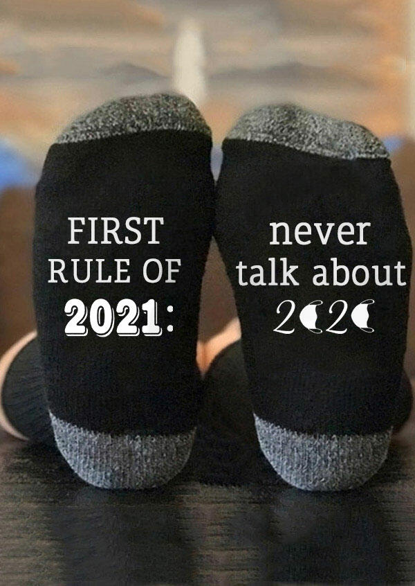 First Rule Of 2021 Never Talk About 2020 Socks - Black