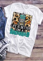 Life Is Better On A Backroad T-Shirt Tee - White