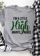 I'm A Little High Maintenance T-Shirt Tee - Light Grey