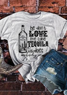 He Don't Love Me Like Tequila Does Cactus T-Shirt Tee - Light Grey