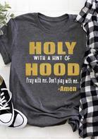 Holy With A Hint Of Hood T-Shirt Tee - Dark Grey