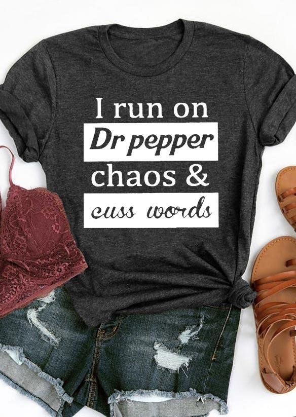 I Run On Dr Pepper Chaos & Cuss Words T-Shirt Tee - Dark Grey