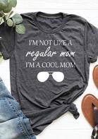 I'm Not Like A Regular Mom I'm A Cool Mom T-Shirt Tee - Dark Grey