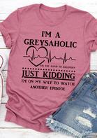 Grey's Anatomy I'm A Greysaholic T-Shirt Tee - Cameo Brown