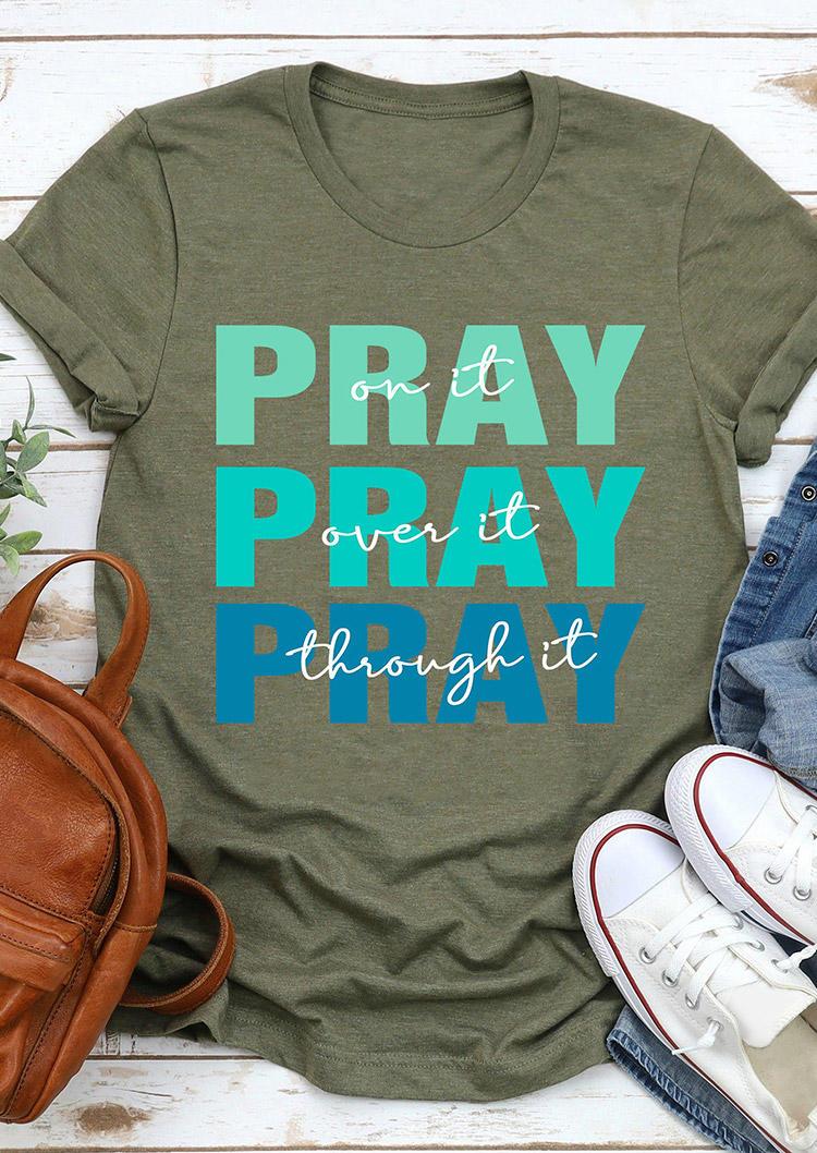 Pray On It Pray Over It Pray Through It T-Shirt Tee - Gray