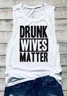 Drunk Wives Matter Casual Tank - White