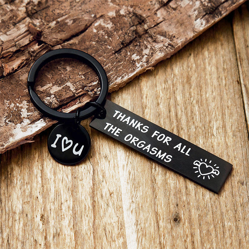 I Love You Thanks For All The Orgasms Keychain - Black